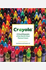 Crayola History of Crayons: A Visual Biography of the World's Most Famous Crayon Hardcover
