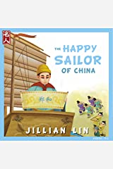 The Happy Sailor Of China: The Story of Zheng He - in English & Chinese (Heroes Of China Book 7) Kindle Edition