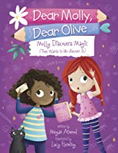 Molly Discovers Magic (Then Wants to Un-discover It) (Dear Molly, Dear Olive Book 1)