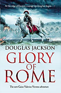 Glory of Rome: (Gaius Valerius Verrens 8): Roman Britain is brought to life in this action-packed historical adventure