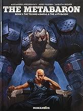 The Metabaron : The Techno-Admiral & The Anti-Baron(Book 1)