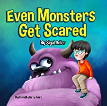 Even Monsters Get Scared: Help Kids Overcome their Fears. (Halloween books (Monster Books for kids) Book 1)