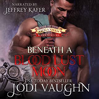 Beneath A Blood Lust Moon: Rise of the Arkansas Werewolves, Volume 2