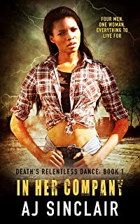 In Her Company: A Reverse Harem Apocalyptic Romance (Death's Relentless Dance Book 1)