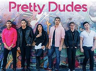 Pretty Dudes