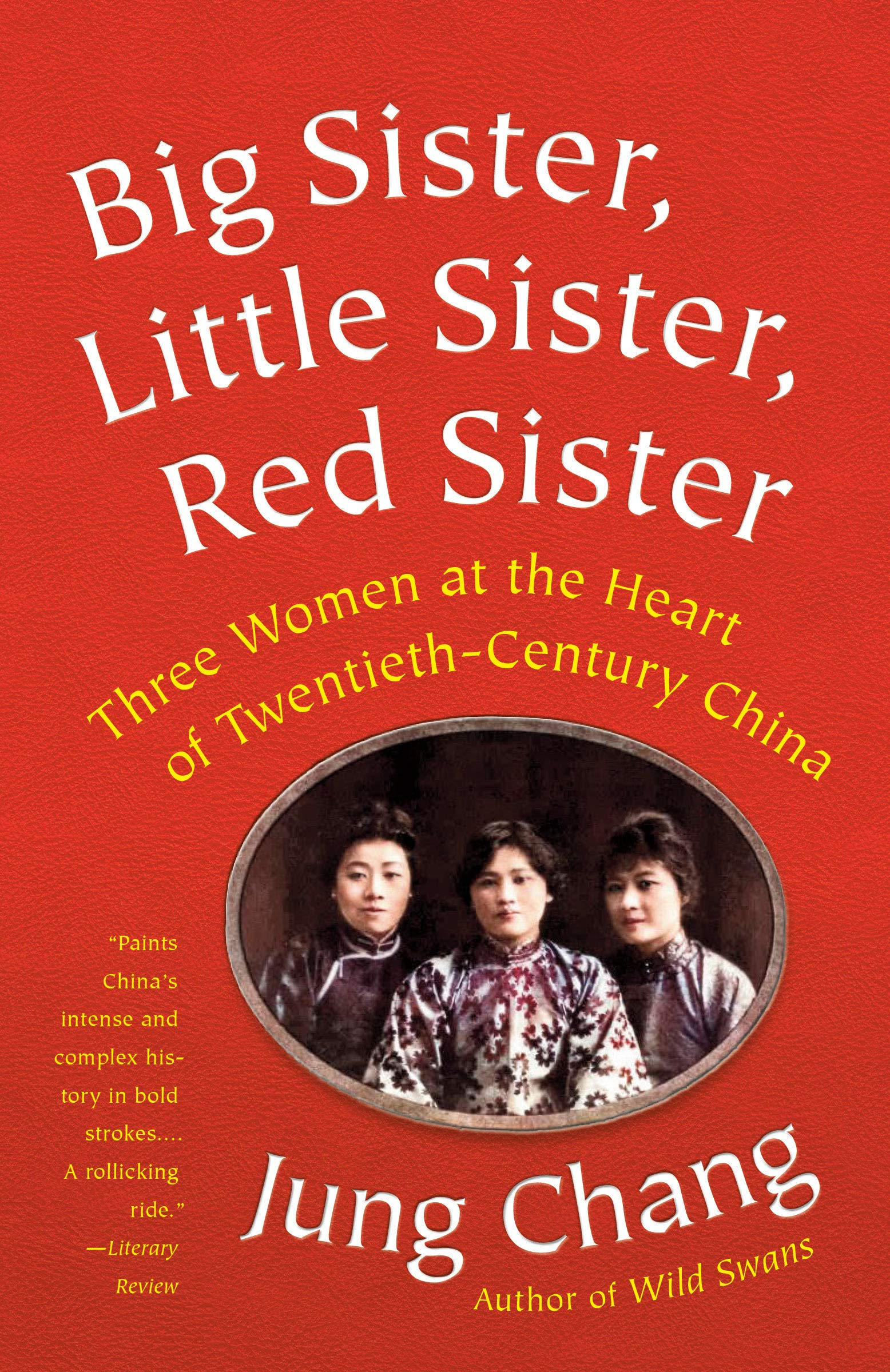 Image OfBig Sister, Little Sister, Red Sister: Three Women At The Heart Of Twentieth-Century China