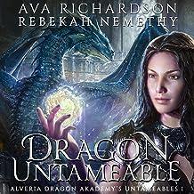 Dragon Untameable: Alveria Dragon Akademy's Untameables, Book 1