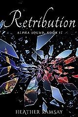 Retribution: Alpha Squad, Book 2 Kindle Edition