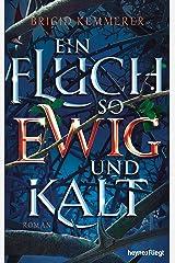Ein Fluch so ewig und kalt: Roman (Emberfall-Reihe 1) (German Edition) Format Kindle