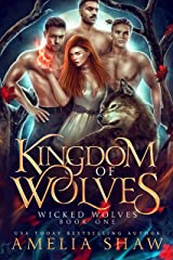 Kingdom of Wolves: A paranormal reverse harem romance (Wicked Wolves Book 1) (English Edition) Format Kindle