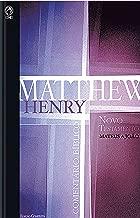 Comentário Bíblico - Novo Testamento Volume 1: Mateus a João (Comentário Bíblico de Matthew Henry Livro 5) (Portuguese Edition)