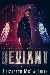 Deviant: Quantic Dreams Book One Kindle Edition