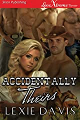Accidentally Theirs (Siren Publishing LoveXtreme Forever) Kindle Edition