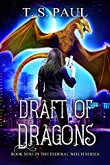 Draft of Dragons: An urban fantasy FBI thriller (The Federal Witch Book 9) Kindle Edition