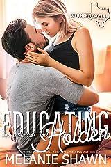 Educating Holden (Wishing Well, Texas Book 11) Kindle Edition