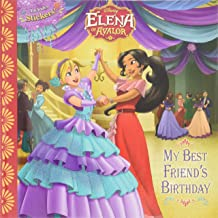Elena of Avalor My Best Friend's Birthday (Disney Elena of Avalor)