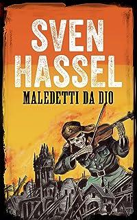 MALEDETTI DA DIO: Edizione italiana (Sven Hassel Libri seconda guerra mondiale) (Italian Edition)