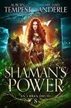 A Shaman's Power (Chronicles of an Urban Druid Book 8)