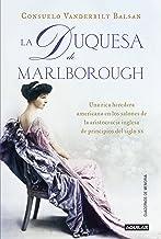 La duquesa de Marlborough: Una rica heredera americana en los salones de la aristocracia inglesa de princip (Spanish Edition)