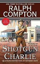 Ralph Compton Shotgun Charlie (A Ralph Compton Western)