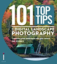 101 Top Tips for Digital Landscape Photography: Capturing Great Landscapes With Your Camera