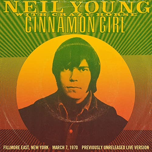 Cinnamon Girl (Live from Fillmore East) by Neil Young & Crazy ...