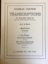 Ave Maria with Violin (or Violoncello) Solo Harmonium (or Organ) and Piano. Soprano. Transcriptions of the First Prelude from the Well-Tempered Clavichord by J. S. Bach