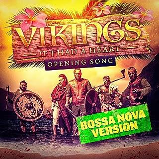 If I Had a Heart (Bossa Nova Version) [Vikings' Main Theme]