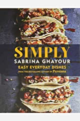 Simply: Easy everyday dishes from the bestselling author of Persiana Hardcover
