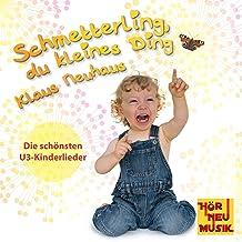 Schmetterling, du kleines Ding - Die schönsten U3-Kinderlieder