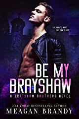 Be My Brayshaw Kindle Edition