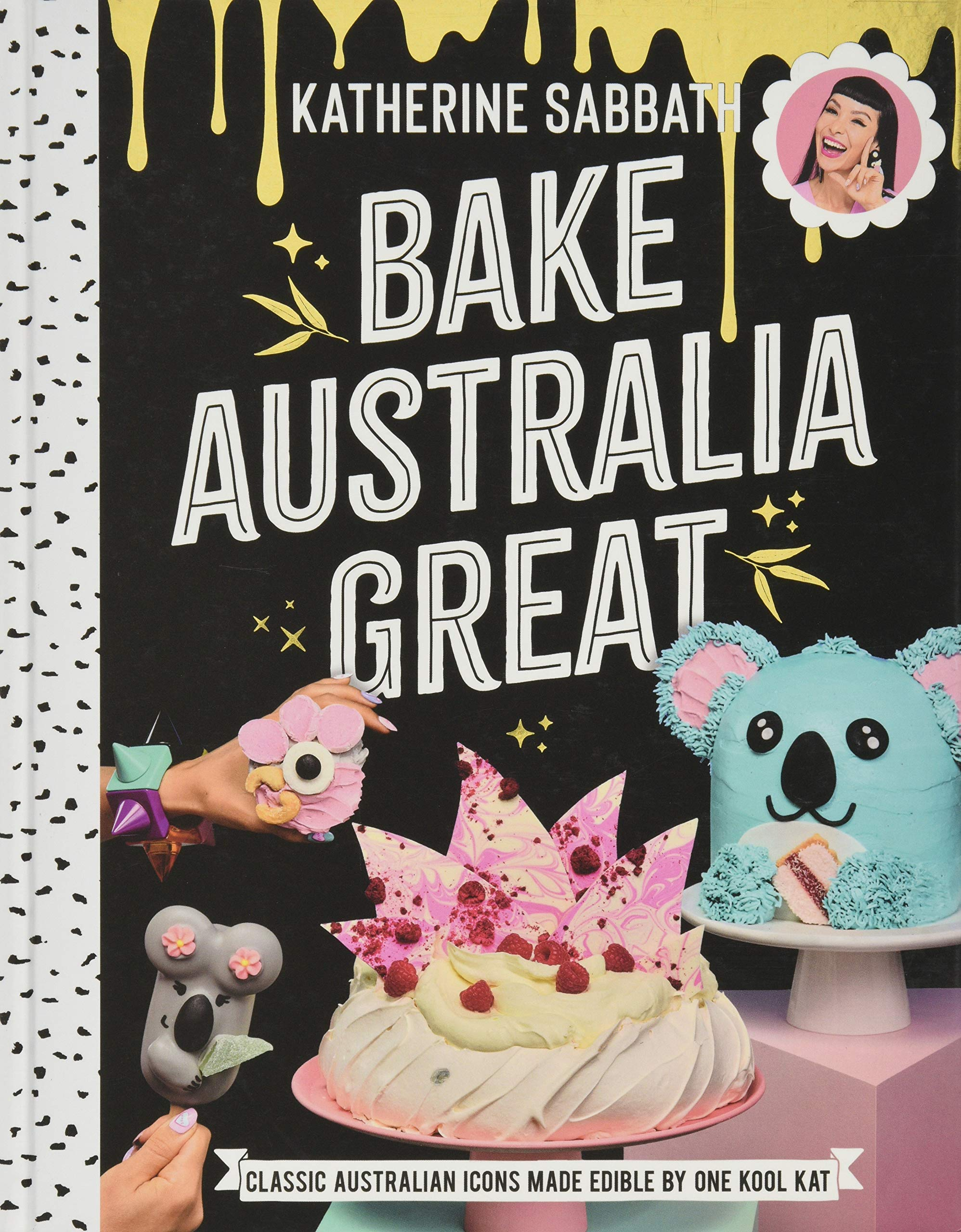 Image OfSabbath, K: Bake Australia Great: Classic Australia Made Edible By One Kool Kat