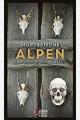 Mörderische Alpen: Kriminelle Geschichten (Servus Krimi) Kindle Ausgabe