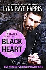 Black Heart (A Black's Bandits Novel): HOT Heroes for Hire: Mercenaries Kindle Edition