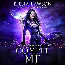 Compel Me: The Last Vocari, Book 1