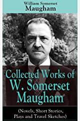 """Collected Works of W. Somerset Maugham (Novels, Short Stories, Plays and Travel Sketches): A Collection of 33 works by the prolific British writer, author ... Moon and the Sixpence"""" and """"The Magician"""" Kindle Edition"""