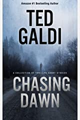 Chasing Dawn: A collection of thriller short stories Kindle Edition
