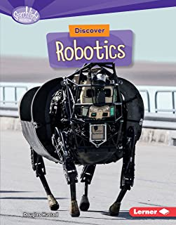 Discover Robotics (Searchlight Books ™ — What's Cool about Science?)