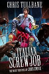 The Italian Screwjob: A Comedic Urban Fantasy (The Many Travails of John Smith Book 4) Kindle Edition