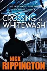 Crossing The Whitewash: (Boxer Boys gangland series Book 1) Kindle Edition