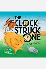 The Clock Struck One: A Time-Telling Tale (Math Is Fun!) Library Binding