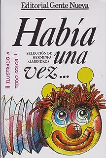 Habia Una Vez (Spanish Edition)