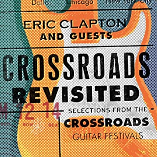 Crossroads Revisited Selections From The Crossroads Guitar Festivals