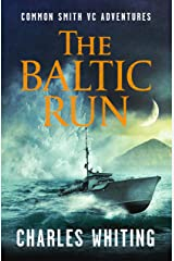 The Baltic Run (The Common Smith VC Adventures Book 1) Kindle Edition