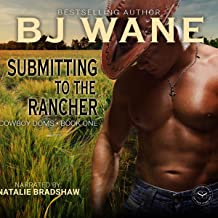 Submitting to the Rancher: Cowboy Doms, Book 1