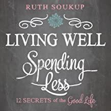 living well spending less by ruth soukup