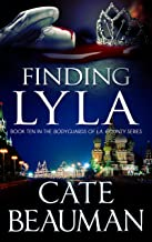 Finding Lyla: Book Ten In The Bodyguards Of L.A. County Series