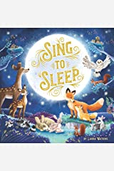 Sing to Sleep-This Large Padded Board Book contains Classic Lullabies with Beautifully Illustrated Scenes of Forest Animals-Ages 12-36 Months Board book