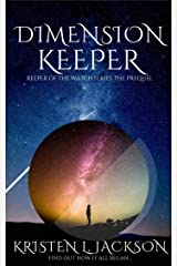 DIMENSION KEEPER: Keeper of the Watch Series: The Prequel Kindle Edition