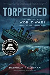 """Torpedoed: The True Story of the World War II Sinking of """"The Children's Ship"""" Kindle Edition"""